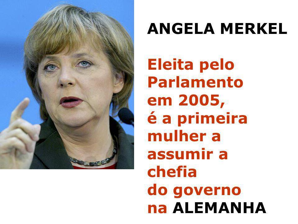 ANGELA MERKEL Eleita pelo. Parlamento. em 2005, é a primeira. mulher a. assumir a. chefia. do governo.