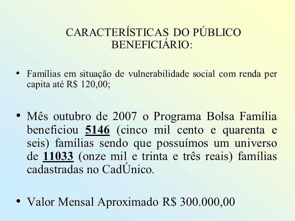 CARACTERÍSTICAS DO PÚBLICO BENEFICIÁRIO: