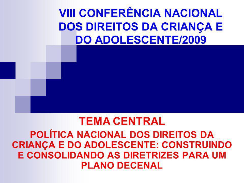 VIII CONFERÊNCIA NACIONAL DOS DIREITOS DA CRIANÇA E DO ADOLESCENTE/2009