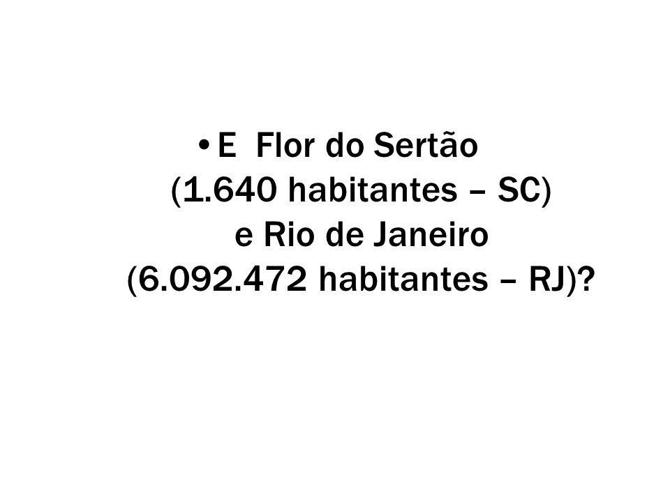 E Flor do Sertão (1. 640 habitantes – SC) e Rio de Janeiro (6. 092