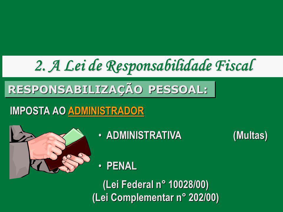 2. A Lei de Responsabilidade Fiscal (Lei Complementar n° 202/00)