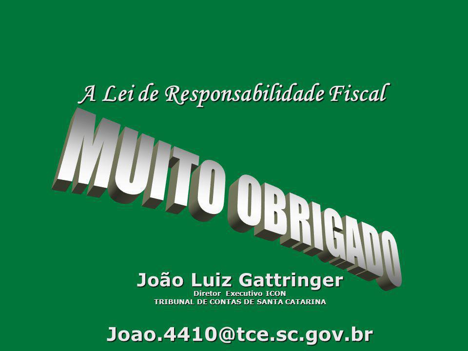 Joao.4410@tce.sc.gov.br A Lei de Responsabilidade Fiscal