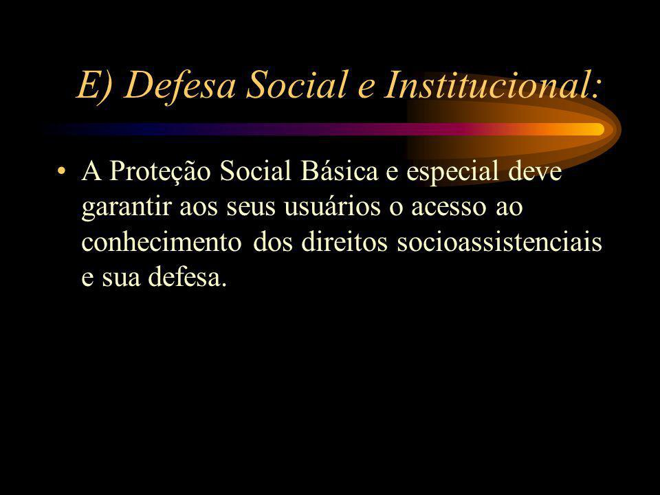 E) Defesa Social e Institucional: