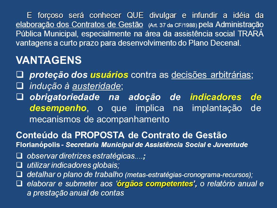 VANTAGENS proteção dos usuários contra as decisões arbitrárias;