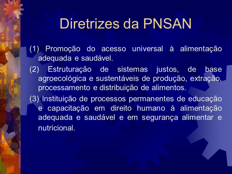 Diretrizes da PNSAN (1) Promoção do acesso universal à alimentação adequada e saudável.