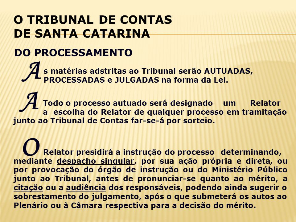 O A A O TRIBUNAL DE CONTAS DE SANTA CATARINA DO PROCESSAMENTO
