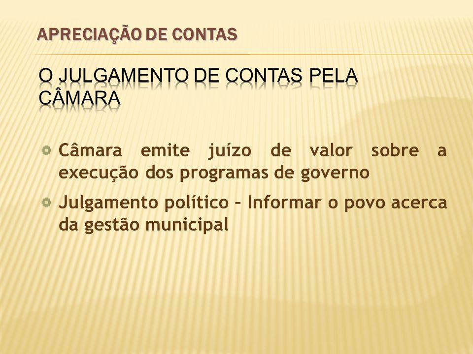 APRECIAÇÃO DE CONTAS O Julgamento de Contas pela Câmara