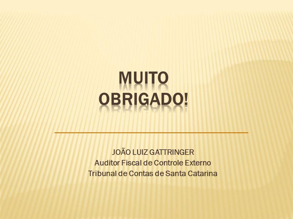 MUITO OBRIGADO! JOÃO LUIZ GATTRINGER