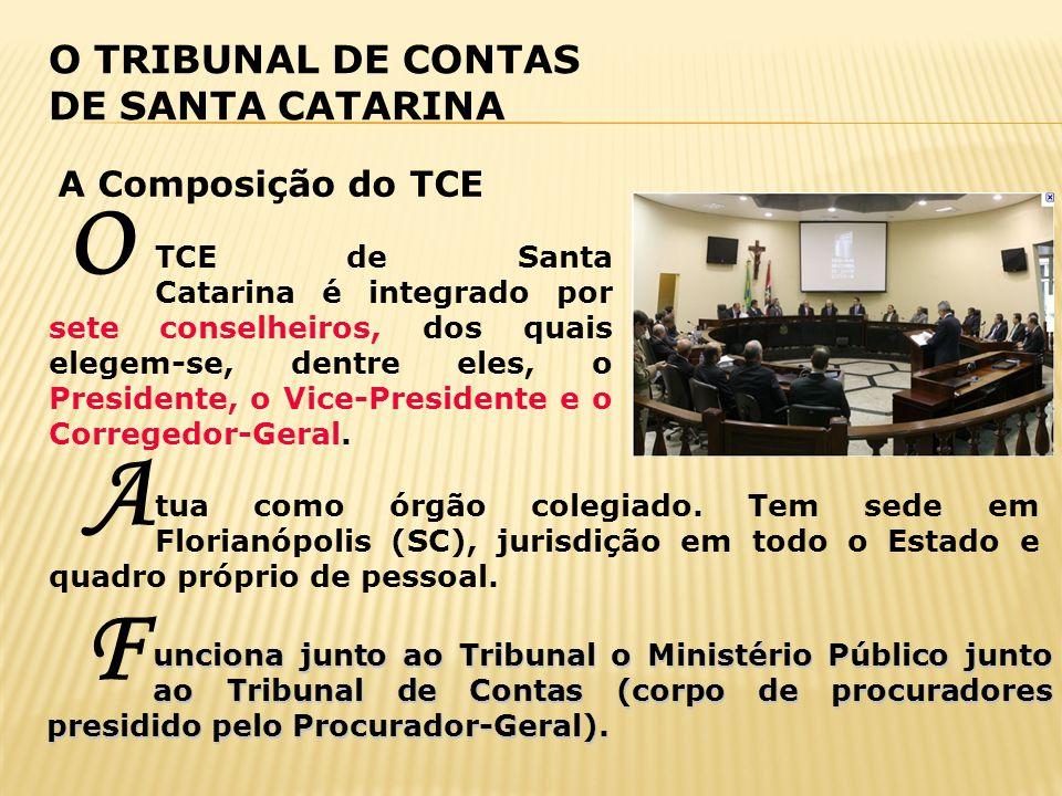 O A F O TRIBUNAL DE CONTAS DE SANTA CATARINA A Composição do TCE