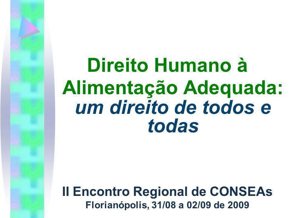 Direito Humano à Alimentação Adequada: um direito de todos e todas