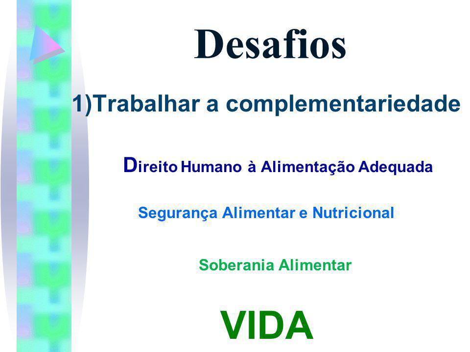 Desafios VIDA 1)Trabalhar a complementariedade