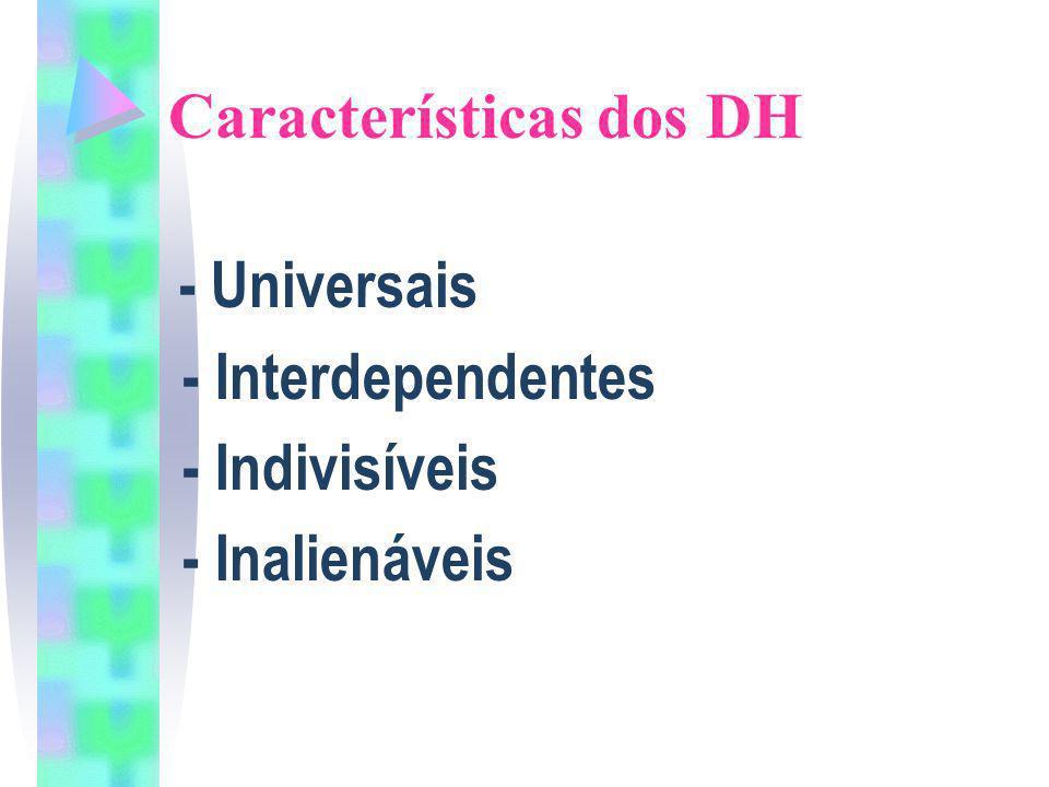 Características dos DH