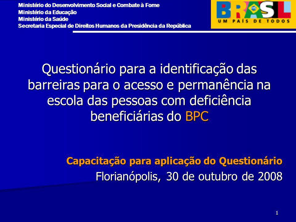 Questionário para a identificação das barreiras para o acesso e permanência na escola das pessoas com deficiência beneficiárias do BPC