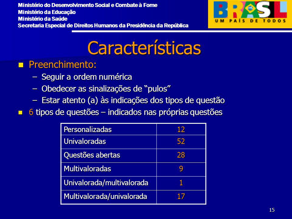 Características Preenchimento: Seguir a ordem numérica