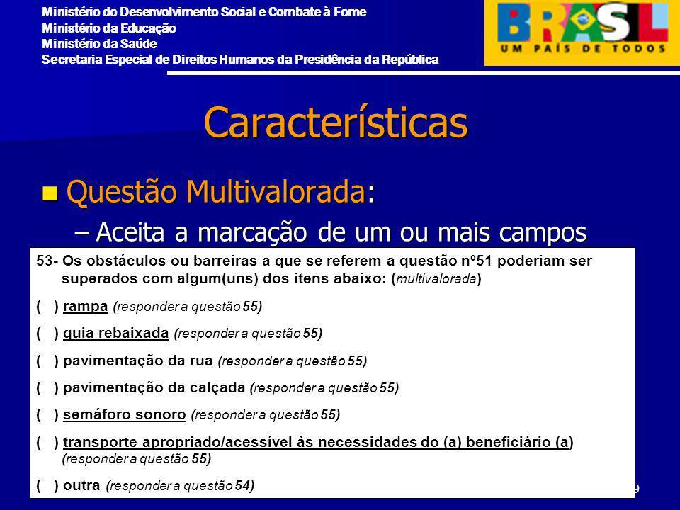 Características Questão Multivalorada: