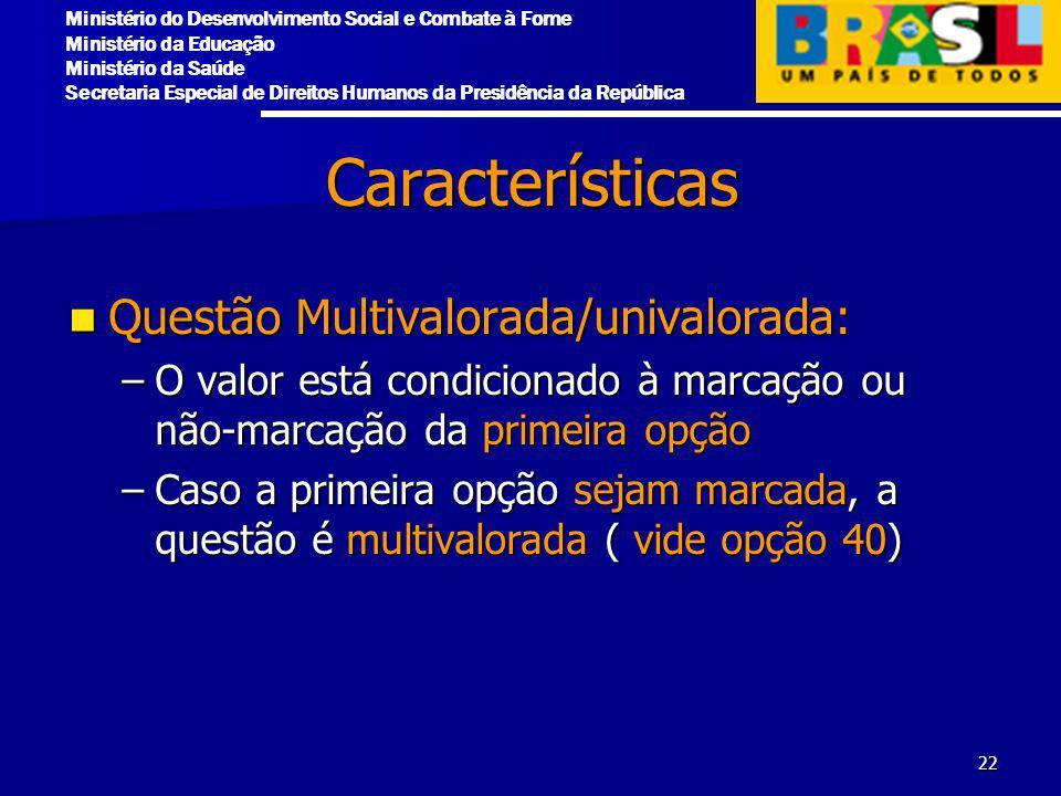 Características Questão Multivalorada/univalorada: