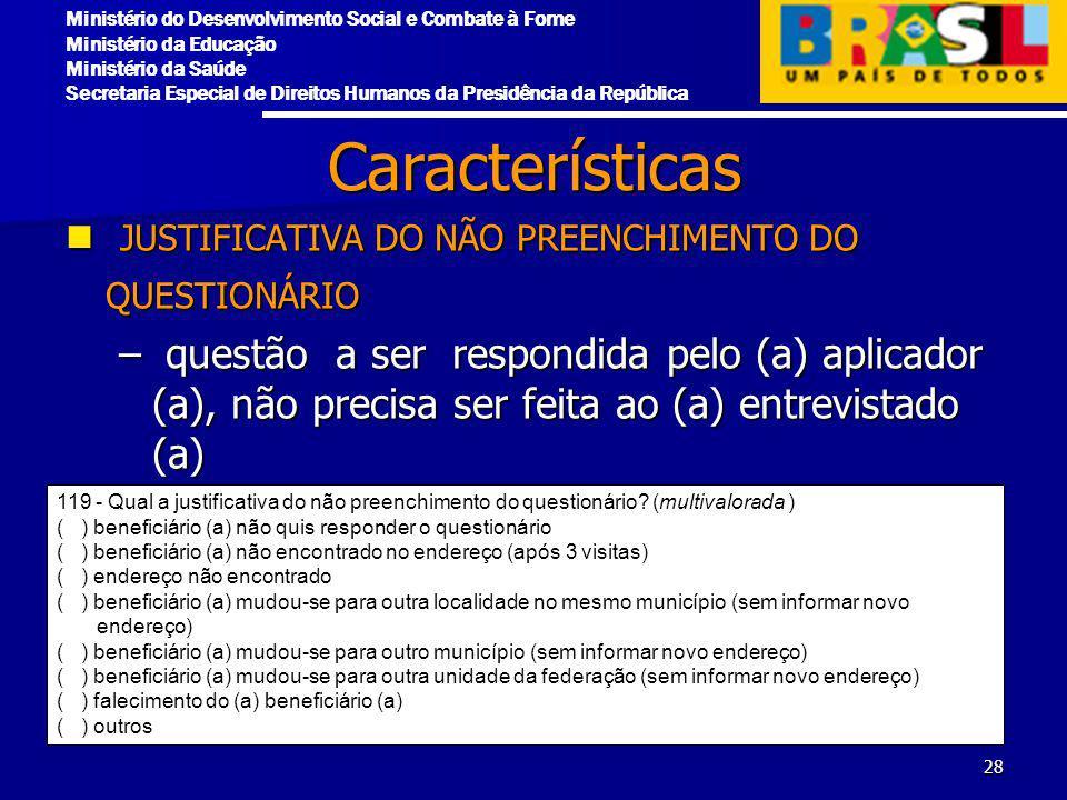 Características JUSTIFICATIVA DO NÃO PREENCHIMENTO DO QUESTIONÁRIO