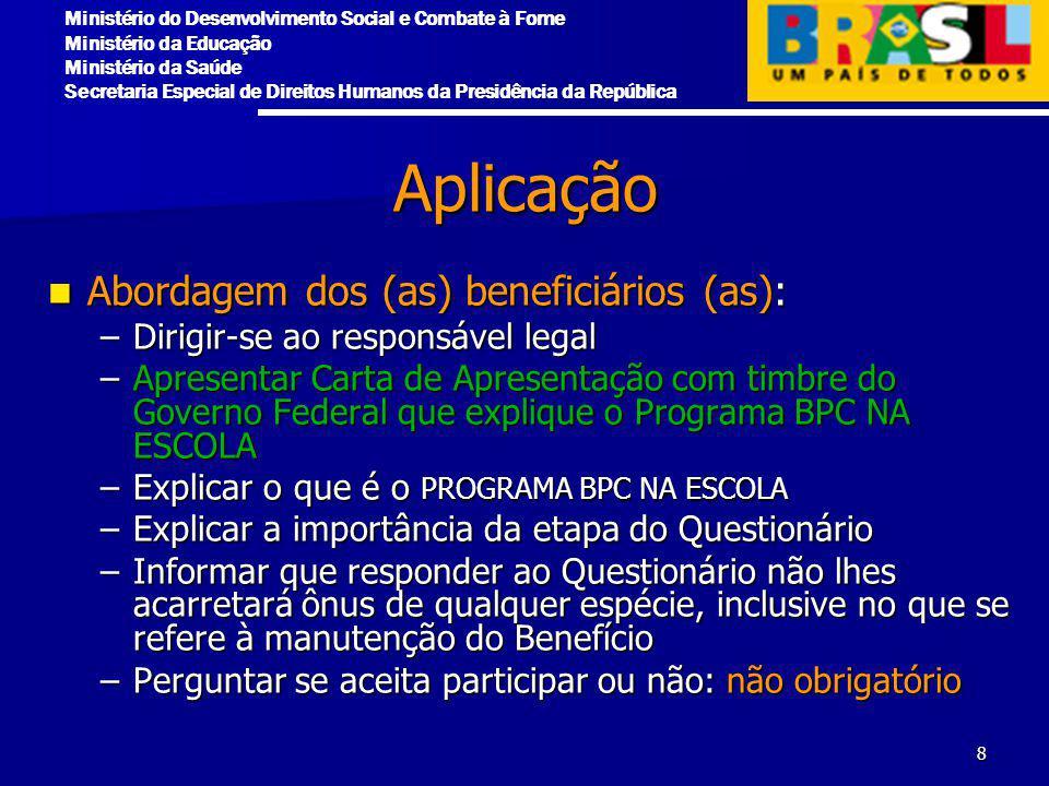 Aplicação Abordagem dos (as) beneficiários (as):