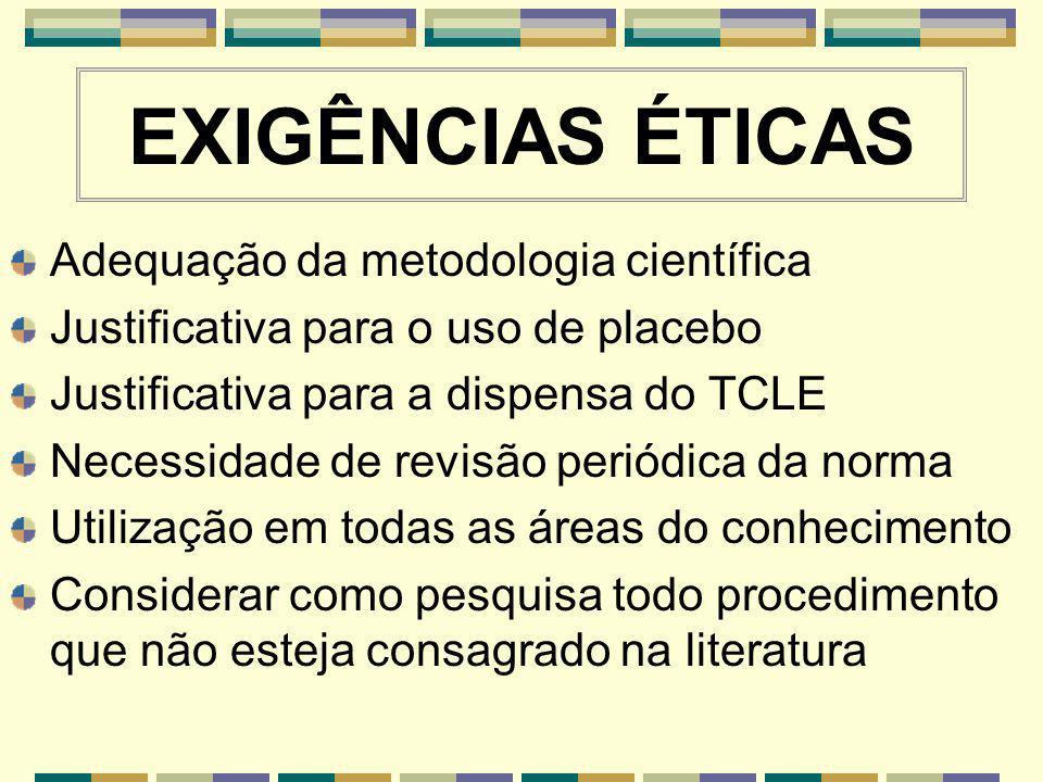 EXIGÊNCIAS ÉTICAS Adequação da metodologia científica