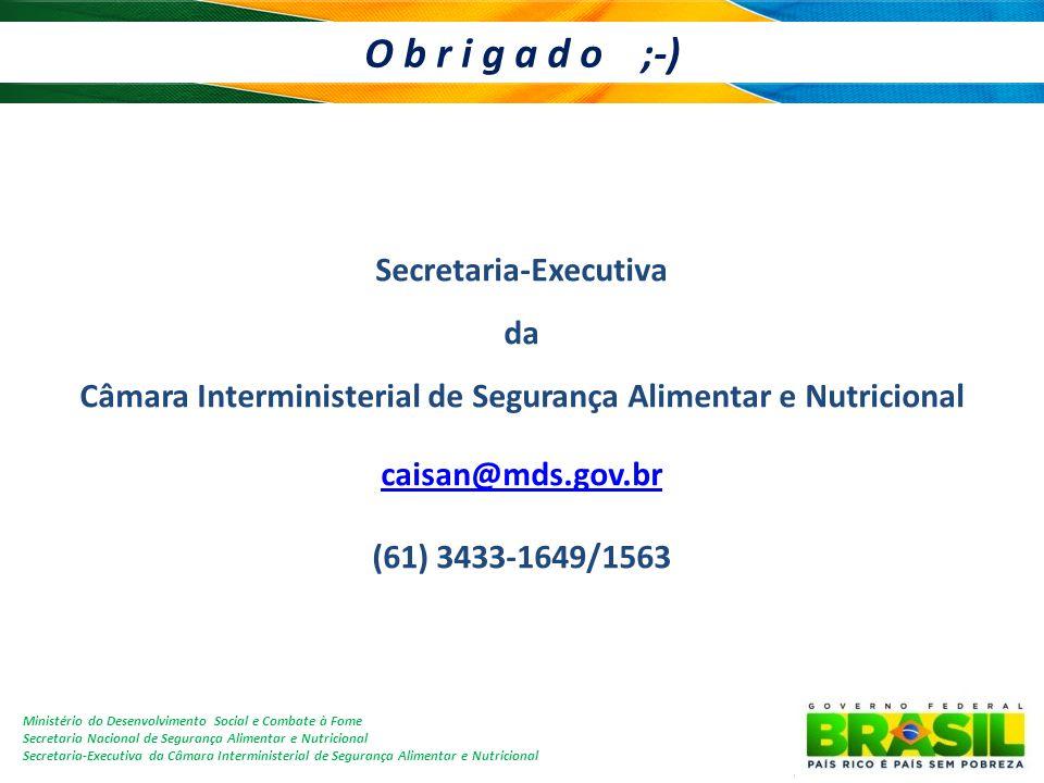 O b r i g a d o ;-) Secretaria-Executiva da