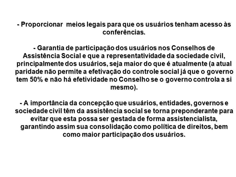 - Proporcionar meios legais para que os usuários tenham acesso às conferências.