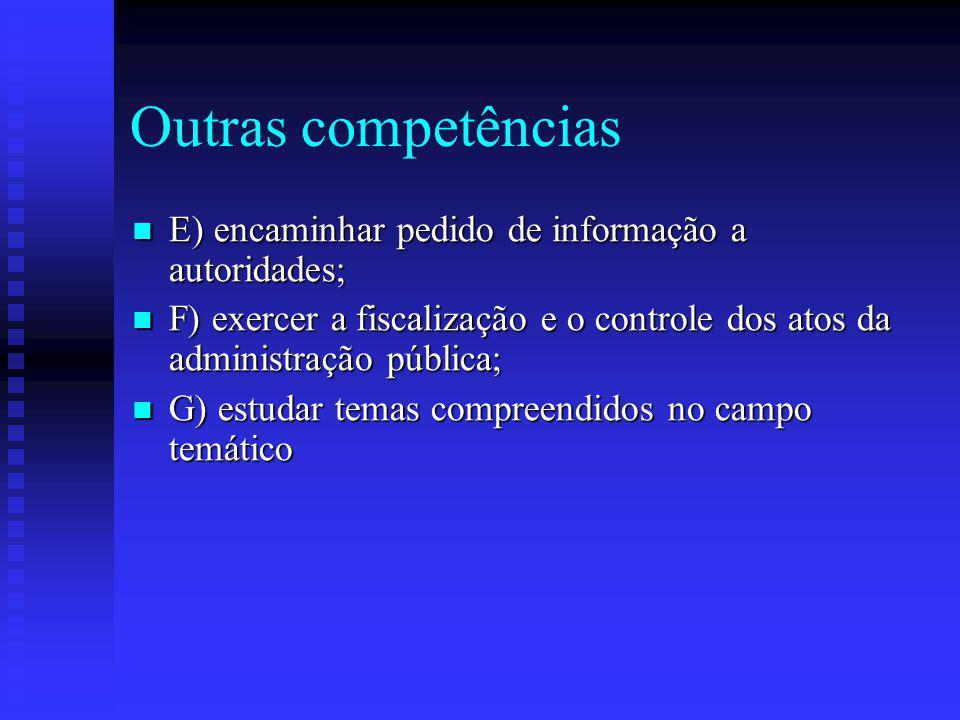 Outras competências E) encaminhar pedido de informação a autoridades;