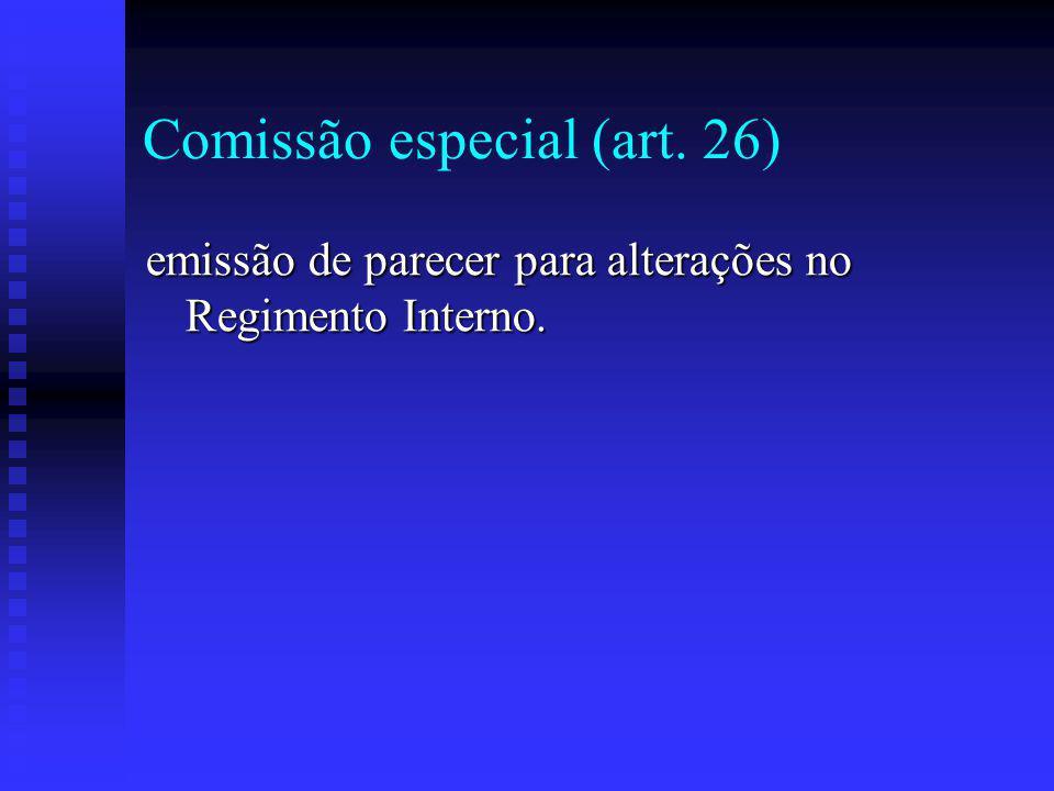 Comissão especial (art. 26)