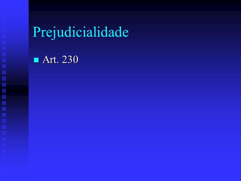 Prejudicialidade Art. 230