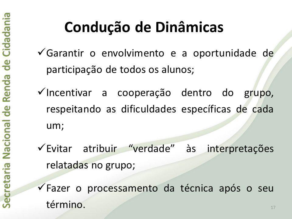Condução de Dinâmicas Garantir o envolvimento e a oportunidade de participação de todos os alunos;