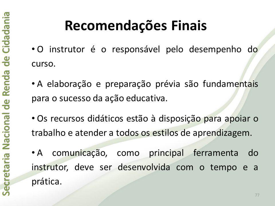 Recomendações Finais O instrutor é o responsável pelo desempenho do curso.