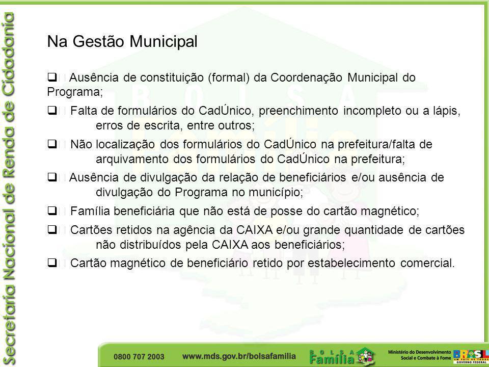 Na Gestão Municipal • Ausência de constituição (formal) da Coordenação Municipal do Programa;