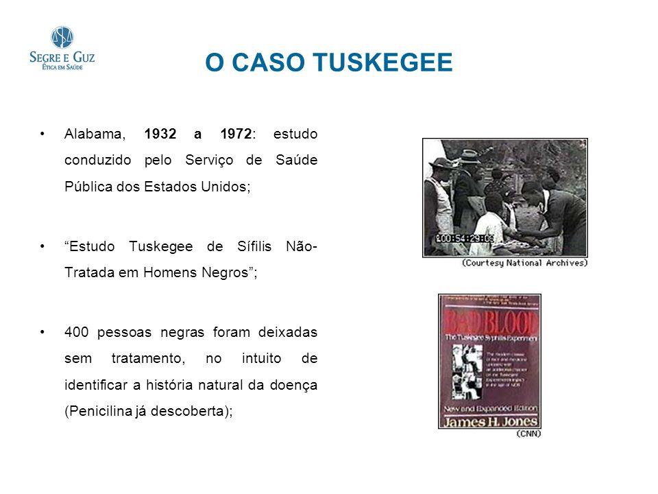 O CASO TUSKEGEE Alabama, 1932 a 1972: estudo conduzido pelo Serviço de Saúde Pública dos Estados Unidos;