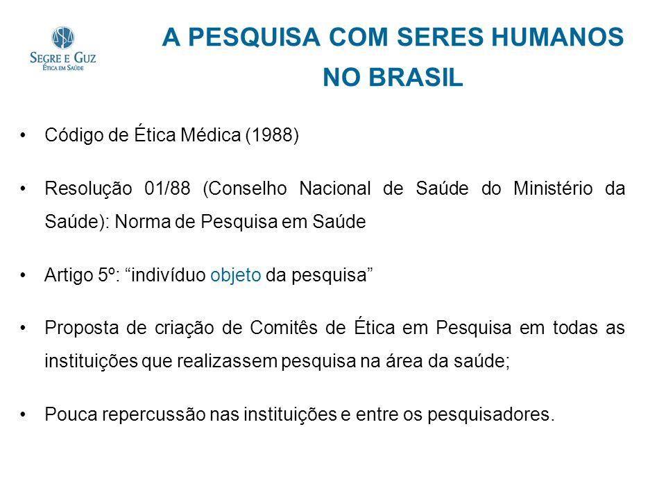 A PESQUISA COM SERES HUMANOS NO BRASIL