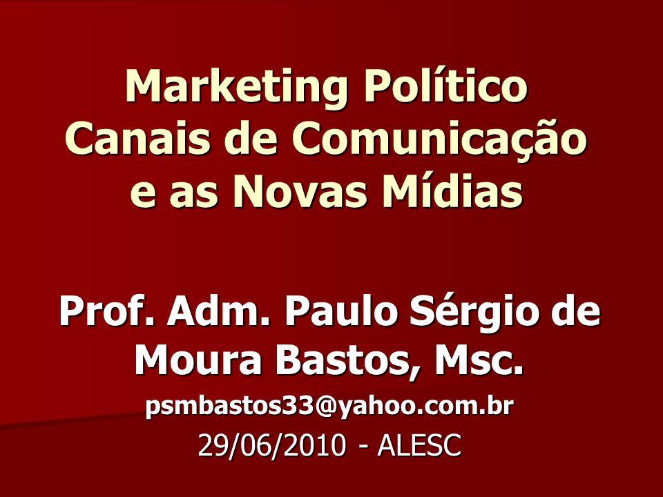 Marketing Político Canais de Comunicação e as Novas Mídias