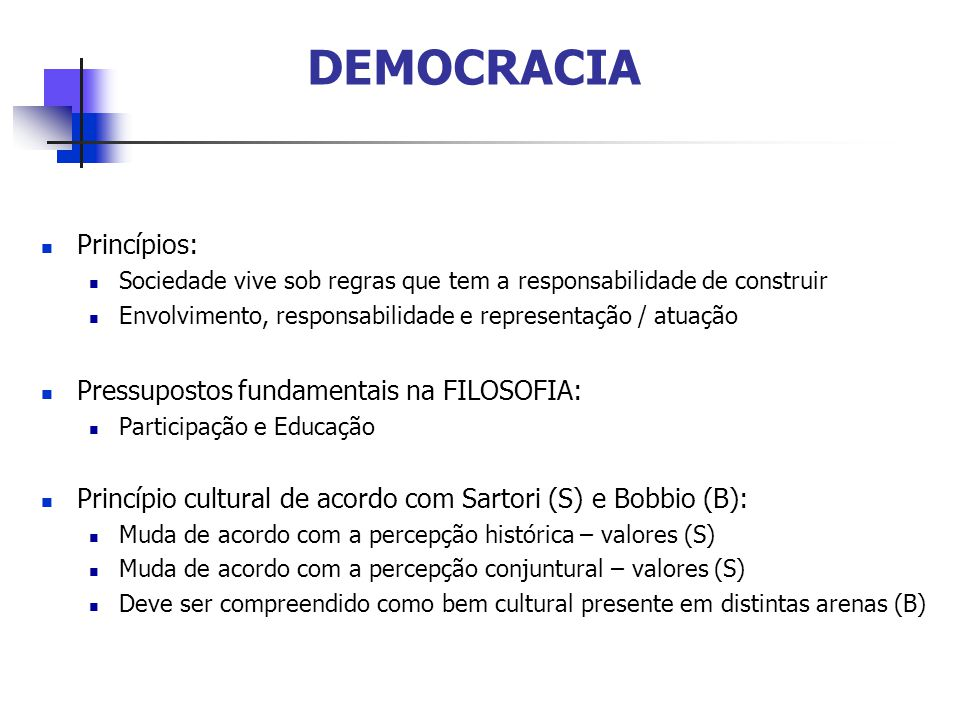 DEMOCRACIA Princípios: Pressupostos fundamentais na FILOSOFIA: