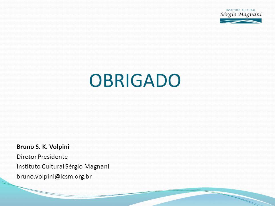 OBRIGADO Bruno S. K.