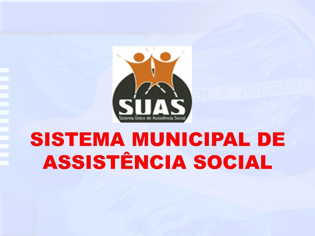 SISTEMA MUNICIPAL DE ASSISTÊNCIA SOCIAL