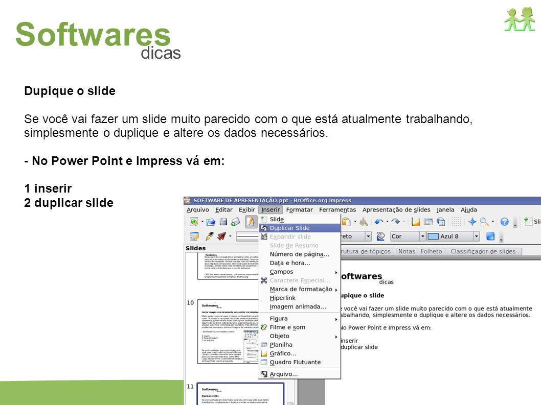 Softwares dicas Dupique o slide