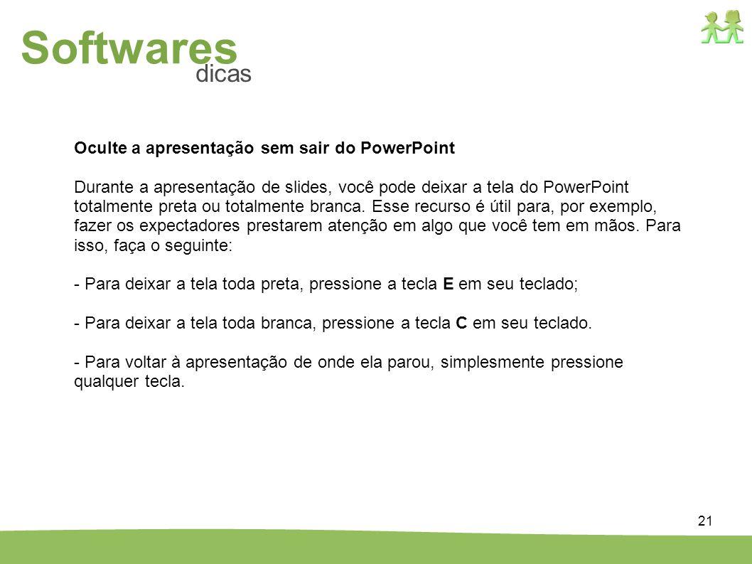 Softwares dicas Oculte a apresentação sem sair do PowerPoint