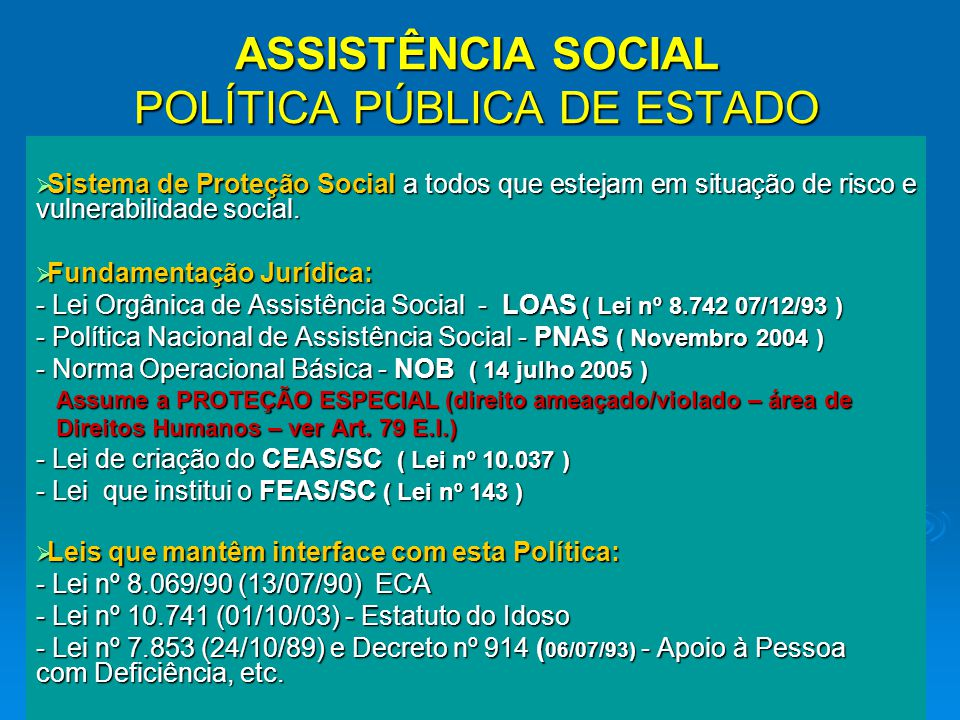 ASSISTÊNCIA SOCIAL POLÍTICA PÚBLICA DE ESTADO