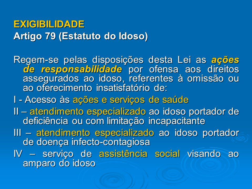EXIGIBILIDADE Artigo 79 (Estatuto do Idoso)