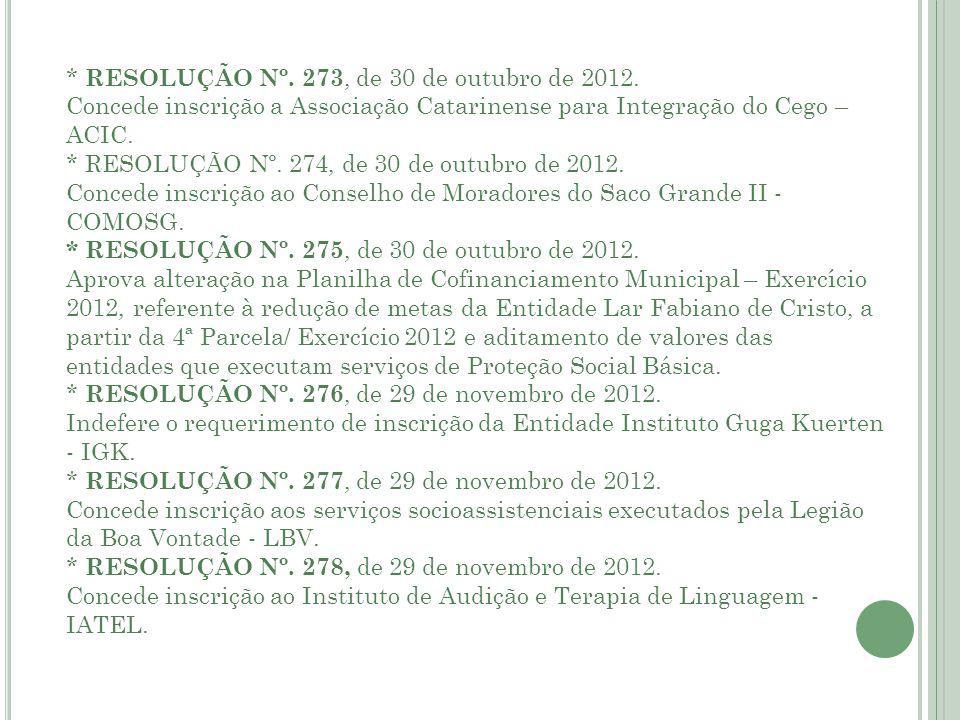 * RESOLUÇÃO Nº. 273, de 30 de outubro de 2012.
