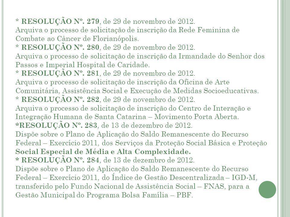 * RESOLUÇÃO Nº. 279, de 29 de novembro de 2012.