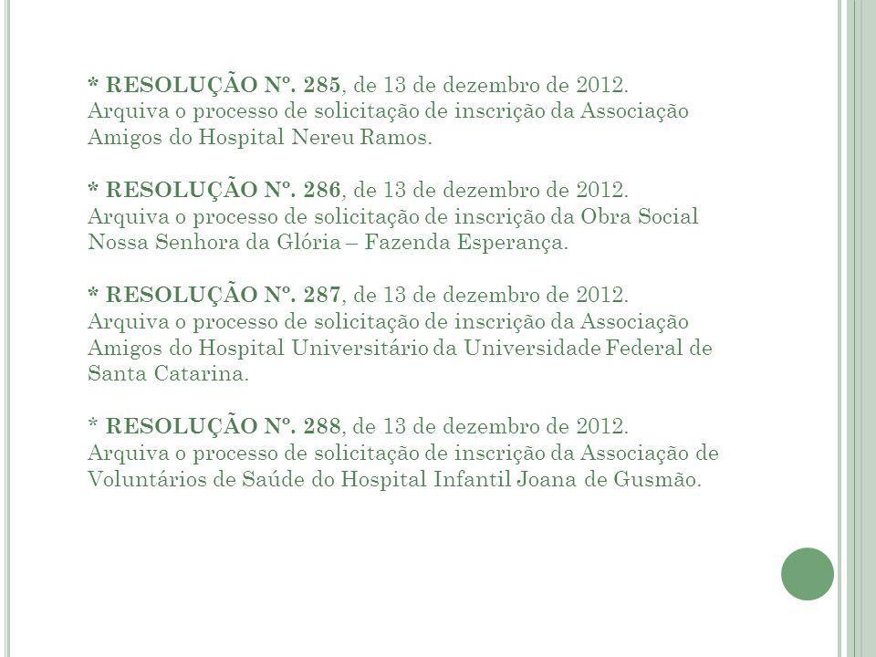 * RESOLUÇÃO Nº. 285, de 13 de dezembro de 2012.