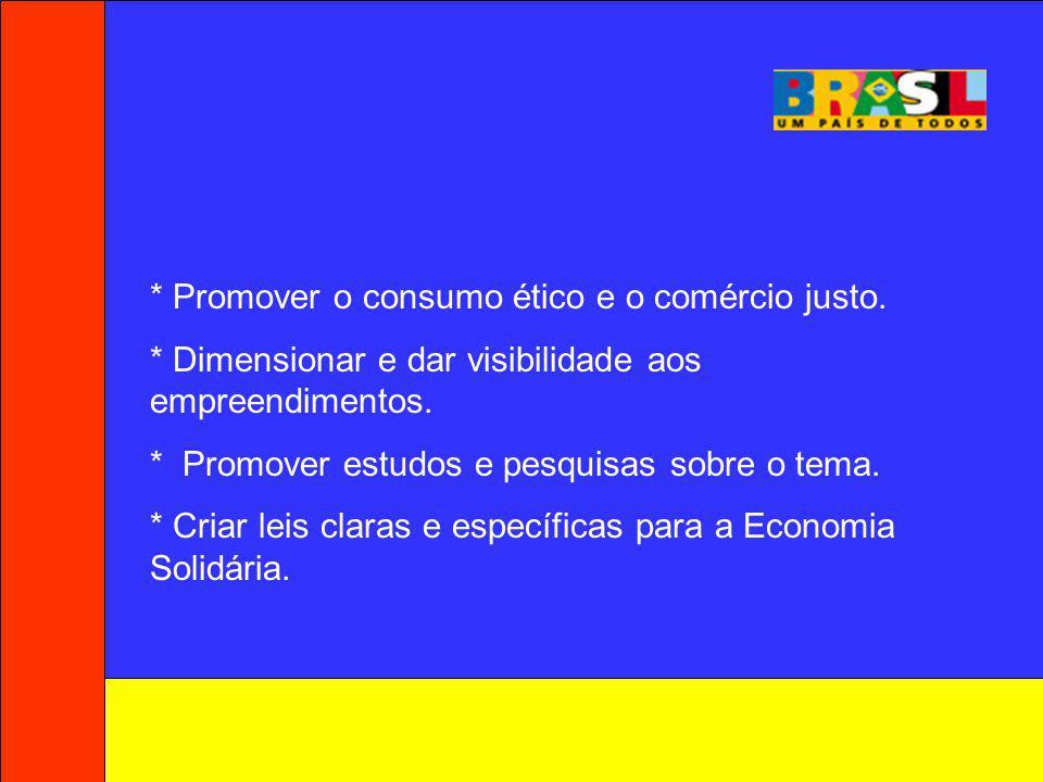 * Promover o consumo ético e o comércio justo.