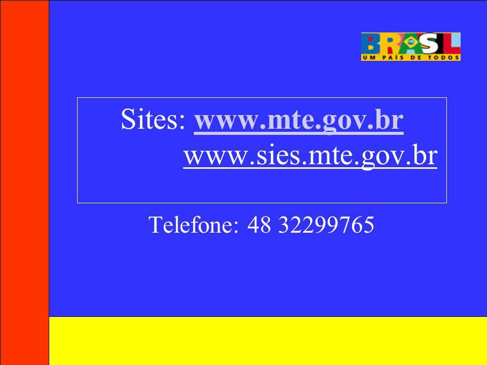 Sites: www.mte.gov.br www.sies.mte.gov.br