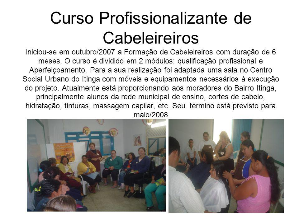 Curso Profissionalizante de Cabeleireiros Iniciou-se em outubro/2007 a Formação de Cabeleireiros com duração de 6 meses.