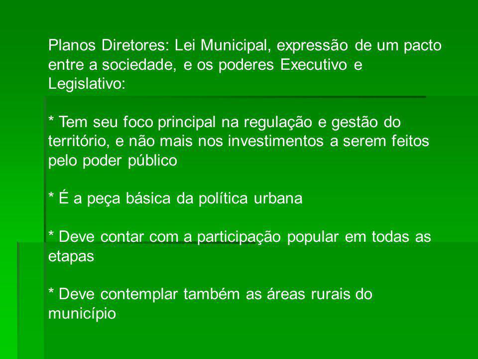 Planos Diretores: Lei Municipal, expressão de um pacto entre a sociedade, e os poderes Executivo e Legislativo: