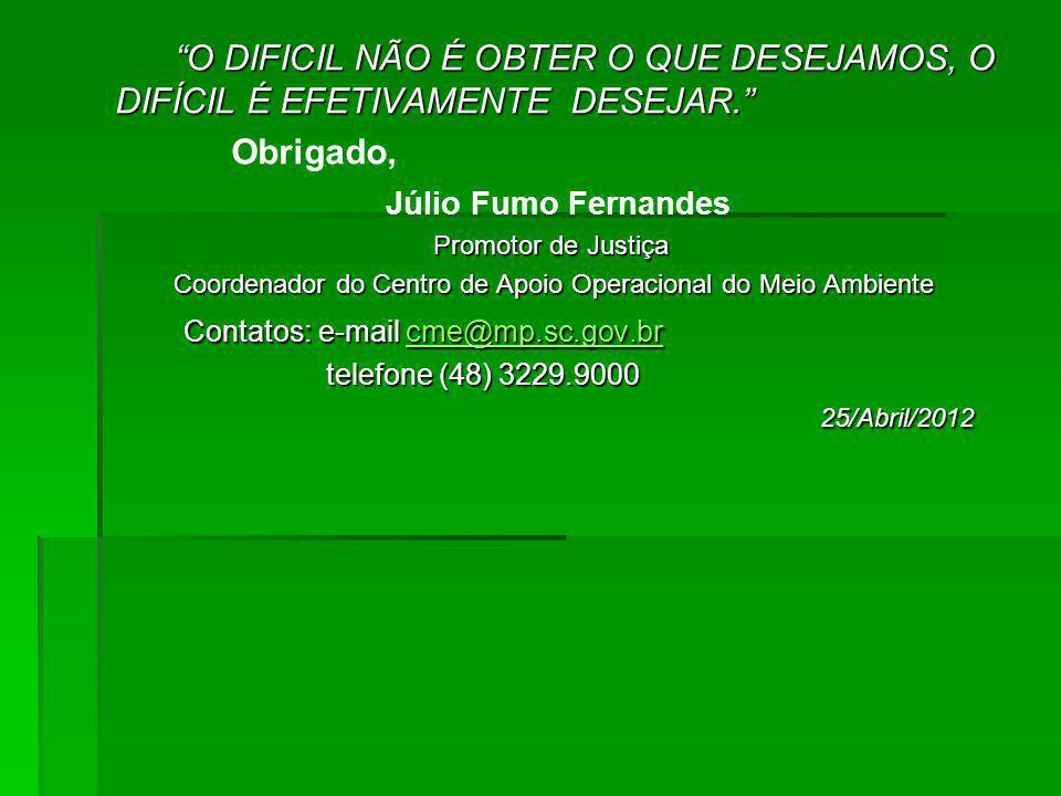Contatos: e-mail cme@mp.sc.gov.br 25/Abril/2012