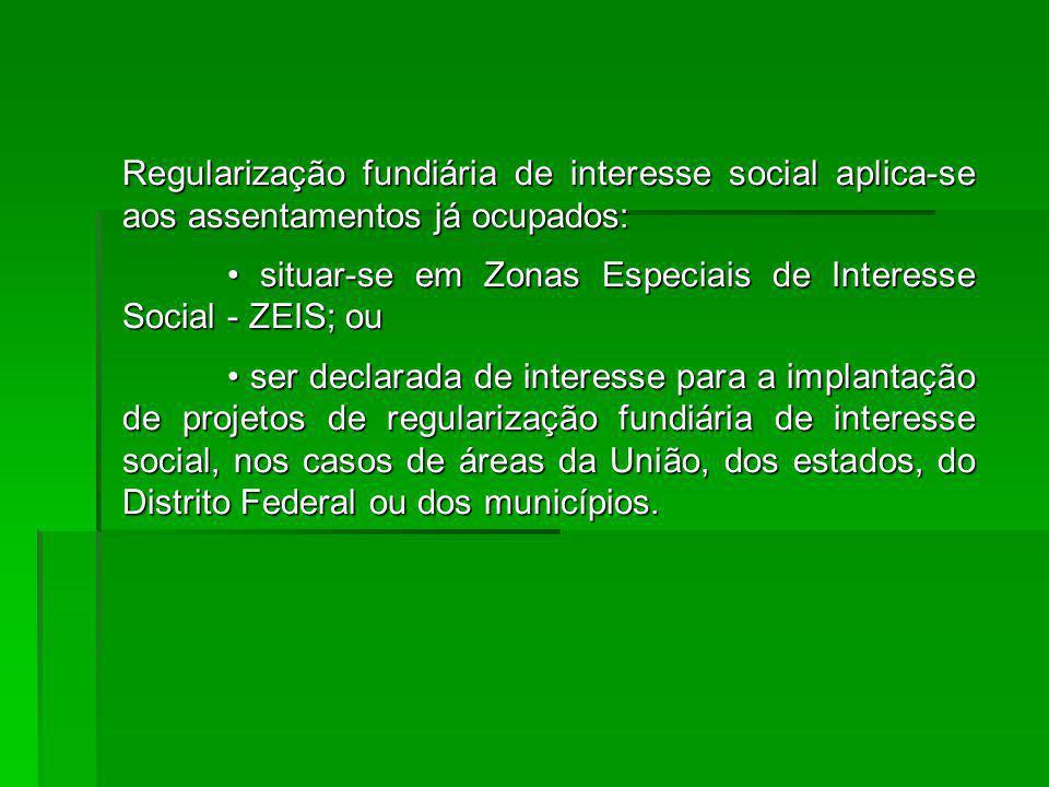 Regularização fundiária de interesse social aplica-se aos assentamentos já ocupados: